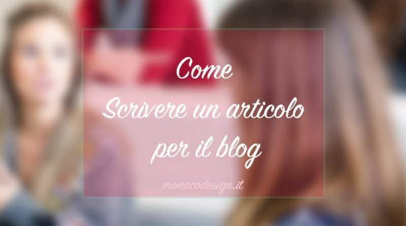 Come scrivere un articolo per il blog