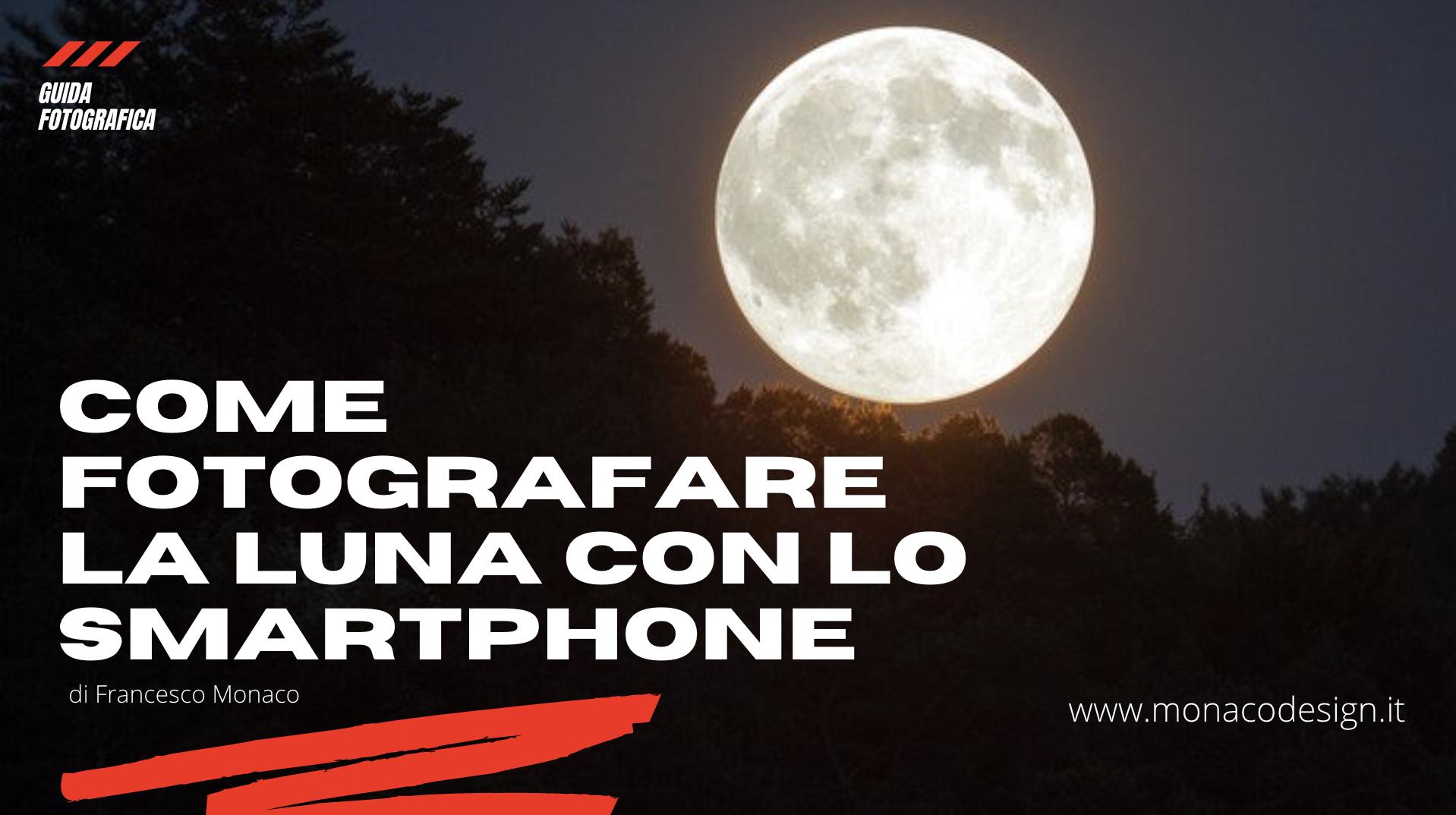 Come fotografare la luna con il cellulare